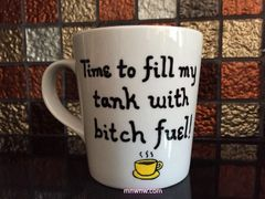 Bitch Fuel Coffee Mug