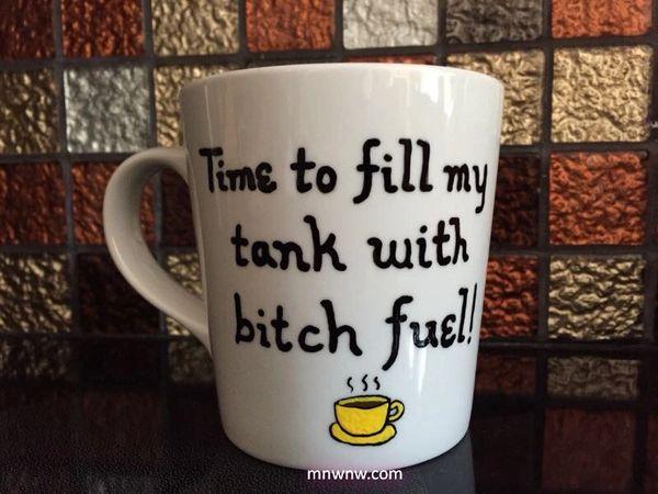 Bitch Fuel Coffee Mug
