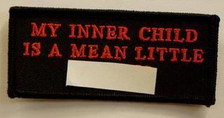 MY INNER CHILD IS A MEAN LITTLE F**KER