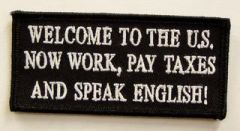 WELCOME TO THE U.S. NOW WORK, PAY TAXES AND SPEAK ENGLISH!