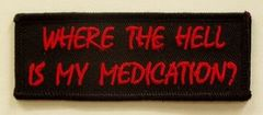 WHERE THE HELL IS MY MEDICATION?