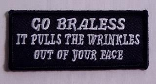 GO BRALESS....
