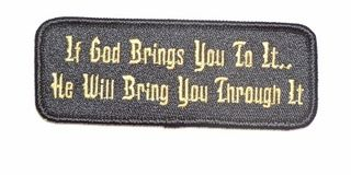 IF GOD BRINGS YOU TO IT...HE WILL BRING YOU THROUGH IT