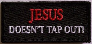 JESUS DOESN'T TAP OUT!