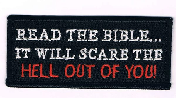 READ THE BIBLE... IT WILL SCARE THE HELL OUT OF YOU!