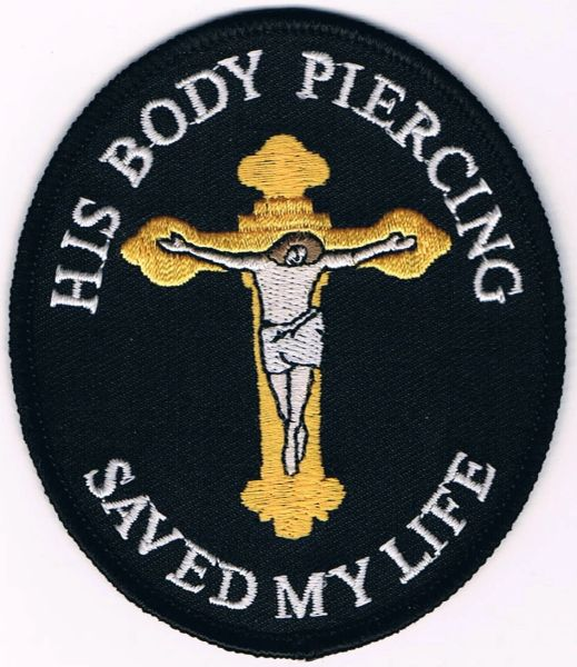 HIS BODY PIERCING SAVED MY LIFE WITH JESUS ON A CROSS