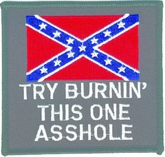 """CONFEDERATE FLAG, """"TRY BURNING THIS ONE, A**HOLE"""" large"""