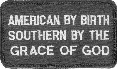 AMERICAN BY BIRTH, SOUTHERN BY THE GRACE OF GOD