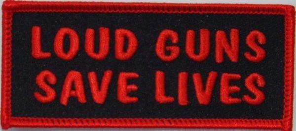 LOUD GUNS SAVE LIVES