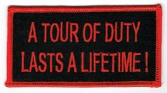 A TOUR OF DUTY LASTS A LIFETIME!