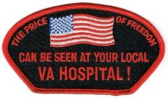THE PRICE OF FREEDOM CAN BE SEEN AT YOUR LOCAL VA HOSPITAL!