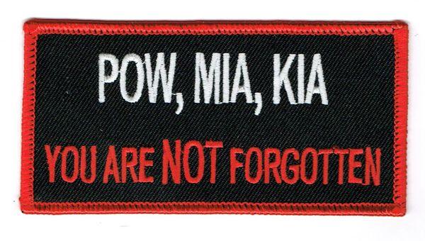 POW, MIA, KIA...YOU ARE NOT FORGOTTEN