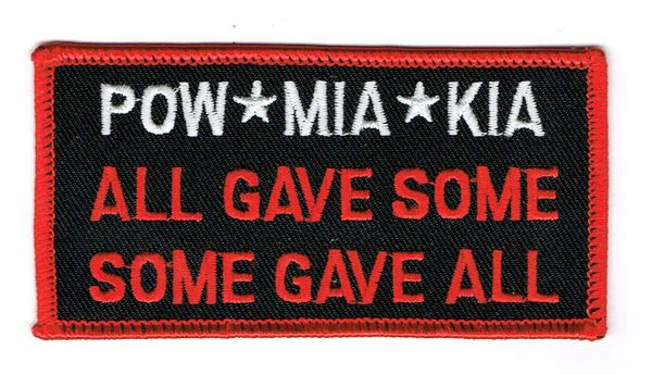 POW*MIA*KIA..ALL GAVE SOME SOME GAVE ALL