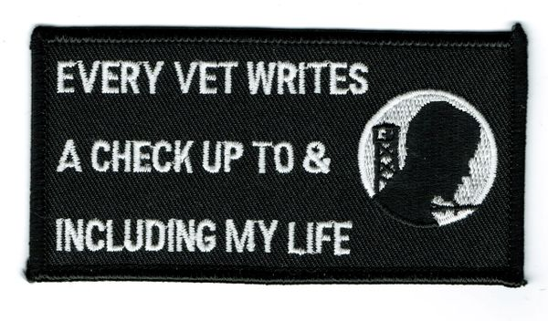 EVERY VET WRITES A CHECK UP TO & INCLUDING MY LIFE