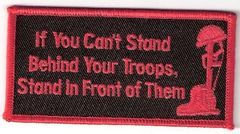 IF YOU CAN'T STAND BEHIND YOUR TROOPS STAND IN FRONT OF THEM W SOLDIER MEMORIAL
