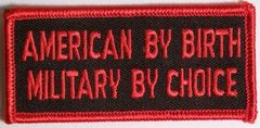 AMERICAN BY BIRTH MILITARY BY CHOICE
