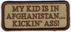 MY KID IS IN AFGHANISTAN...KICKIN' ASS!