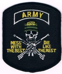ARMY MESS WITH THE BEST DIE LIKE THE REST
