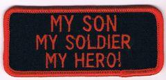 MY SON MY SOLDIER MY HERO!
