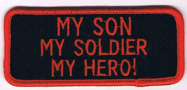 MY SON MY SOLDIER MY HERO!