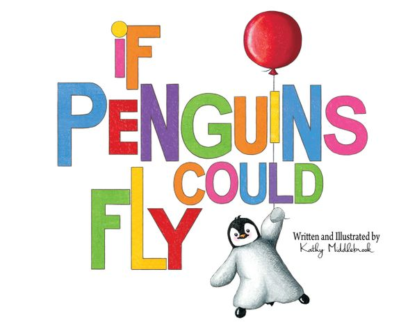 """""""If Penguins Could Fly"""""""