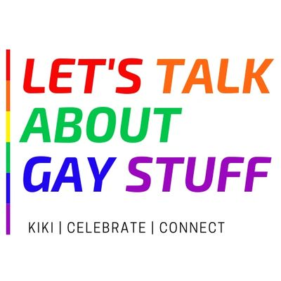 Let's Talk About Gay Stuff Podcast