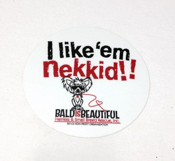 I like 'em nekkid!! Bald is Beautiful Bumper Stickers