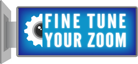 Fine Tune Your Zoom