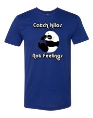 UL - Catch Kilos Not Feelings - Blue Unisex Tee