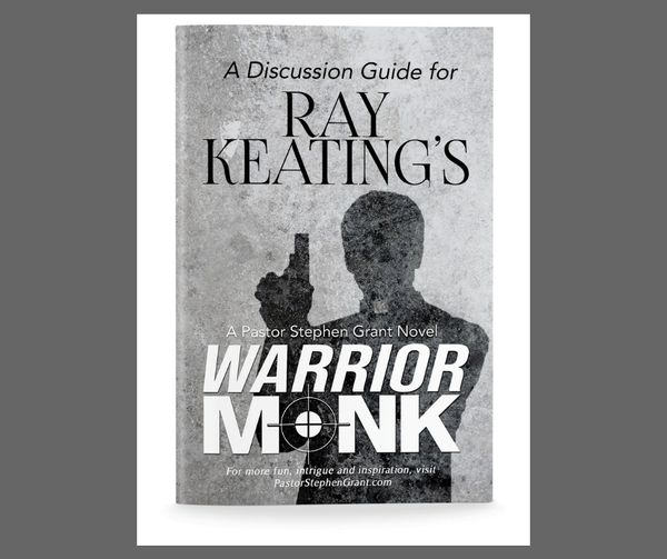 A Discussion Guide for Ray Keating's Warrior Monk - Signed Copy