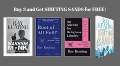 Book of the Month: Buy 3 - WARRIOR MONK, ROOT OF ALL EVIL? and AN ADVENT FOR RELIGIOUS LIBERTY - and Get SHIFTING SANDS Free - Signed Set