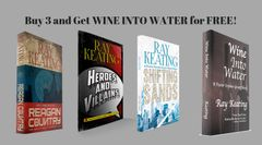 Book of the Month: Buy 3 - REAGAN COUNTRY, HEROES AND VILLAINS and SHIFTING SANDS - and Get WINE INTO WATER Free - Signed Set