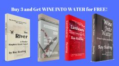 Book of the Month: Buy 3 - THE RIVER, MURDERER'S ROW, and LIONHEARTS - and Get WINE INTO WATER Free - Signed Set