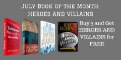 Book of the Month: Buy 3 - LIONHEARTS, REAGAN COUNTRY and SHIFTING SANDS - and Get HEROES AND VILLAINS Free - Signed Set