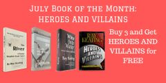 Book of the Month: Buy 3 - THE RIVER, MURDERER'S ROW, and WINE INTO WATER - and Get HEROES AND VILLAINS Free - Signed Set