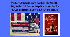 Book of the Month - Buy 10 Pastor Stephen Grant Adventures and Get HEROES AND VILLAINS Free - Signed Set