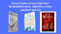 Pastor Stephen Grant Triple Play – MURDERER'S ROW, SHIFTING SANDS, and DEEP ROUGH – Signed by Ray Keating