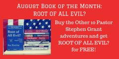 Book of the Month - Buy 10 Pastor Stephen Grant Adventures and Get ROOT OF ALL EVIL? Free - Signed Set