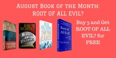 Book of the Month: Buy 3 - REAGAN COUNTRY, HEROES AND VILLAINS, and SHIFTING SANDS - and Get ROOT OF ALL EVIL? Free - Signed Set