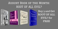 Book of the Month: Buy 3 - WARRIOR MONK, AN ADVENT FOR RELIGIOUS LIBERTY, and THE RIVER - and Get ROOT OF ALL EVIL? Free - Signed Set