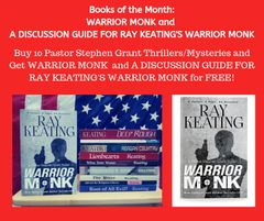 Books of the Month - Buy 10 Pastor Stephen Grant Adventures and Get WARRIOR MONK and A DISCUSSION GUIDE FOR RAY KEATING'S WARRIOR MONK Free - Signed Set