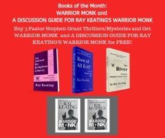 Books of the Month September 2019: Buy 3 - ROOT OF ALL EVIL?, AN ADVENT FOR RELIGIOUS LIBERTY, and THE RIVER - and Get WARRIOR MONK and A DISCUSSION GUIDE FOR RAY KEATING'S WARRIOR MONK Free - Signed Set