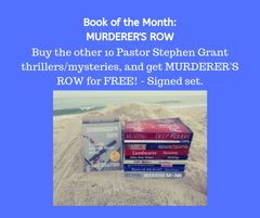 Book of the Month October 2019 - Buy 10 Pastor Stephen Grant Adventures and Get MURDERER'S ROW Free - Signed Set