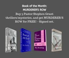 Book of the Month October 2019: Buy 3 - WARRIOR MONK, ROOT OF ALL EVIL?, and AN ADVENT FOR RELIGIOUS LIBERTY - and Get MURDERER'S ROW Free - Signed Set