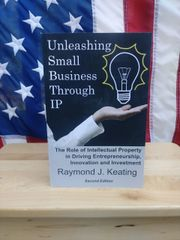 Unleashing Small Business Through IP: The Role of Intellectual Property in Driving Entrepreneurship, Innovation and Investment
