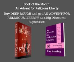Book of the Month November 2019 - DEEP ROUGH and AN ADVENT FOR RELIGIOUS LIBERTY - Signed by the Author