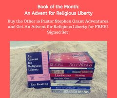 Book of the Month November 2019 - Buy 10 Pastor Stephen Grant Adventures and Get AN ADVENT FOR RELIGIOUS LIBERTY Free - Signed Set