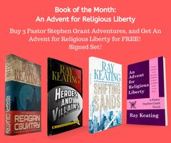 Book of the Month November 2019: Buy 3 - REAGAN COUNTRY, HEROES AND VILLAINS, and SHIFTING SANDS - and Get AN ADVENT FOR RELIGIOUS LIBERTY Free - Signed Set
