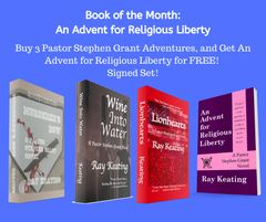 Book of the Month November 2019: Buy 3 - MURDERER'S ROW, WINE INTO WATER, and LIONHEARTS - and Get AN ADVENT FOR RELIGIOUS LIBERTY Free - Signed Set