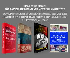 Book of the Month: Buy 3 Pastor Stephen Grant Adventures - LIONHEARTS, REAGAN COUNTRY and HEROES AND VILLAINS - and Get THE PASTOR STEPHEN GRANT NOVELS PLANNER 2020 for Free - Signed Set